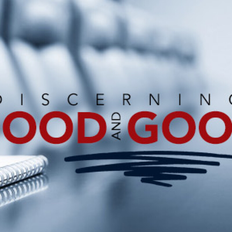 Discerning Between Good and Good