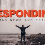 Watch my latest podcast: Responding to Bad News and Tragedy