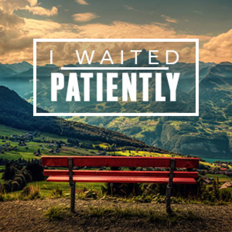 I Waited Patiently