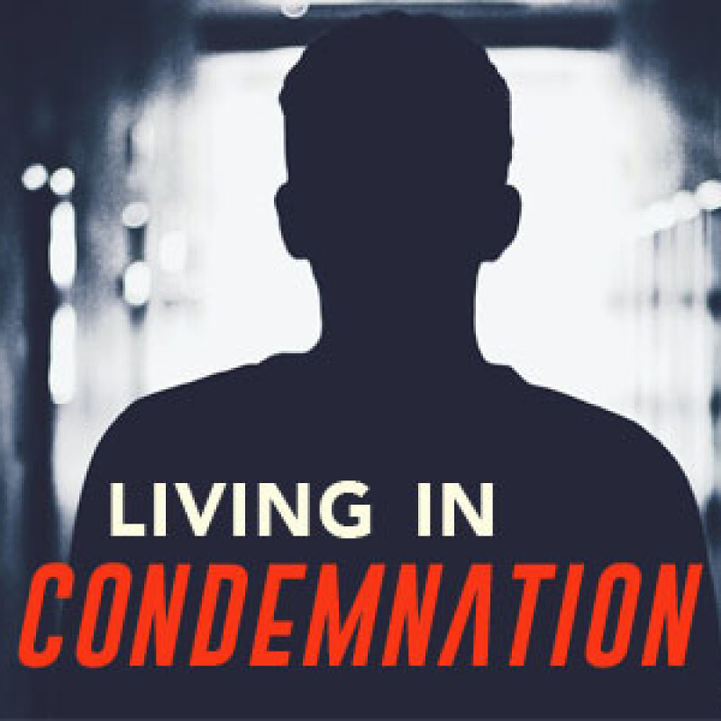 Living in Condemnation